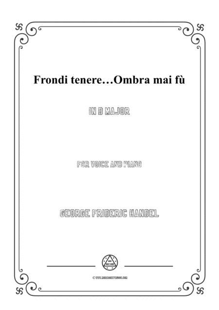 Handel-Frondi tenere...Ombra mai fù in D Major,for Voice and Piano
