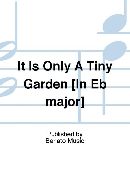 It Is Only A Tiny Garden [In Eb major]