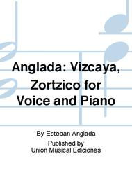 Anglada: Vizcaya, Zortzico for Voice and Piano