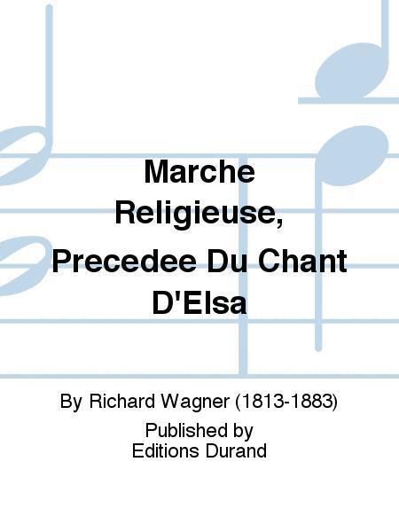 Marche Religieuse, Precedee Du Chant D'Elsa