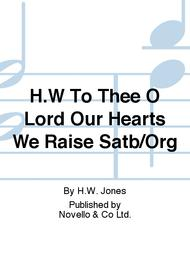 To Thee O Lord Our Hearts We Raise