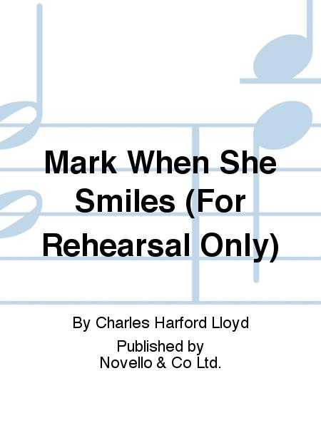 Mark When She Smiles (For Rehearsal Only)