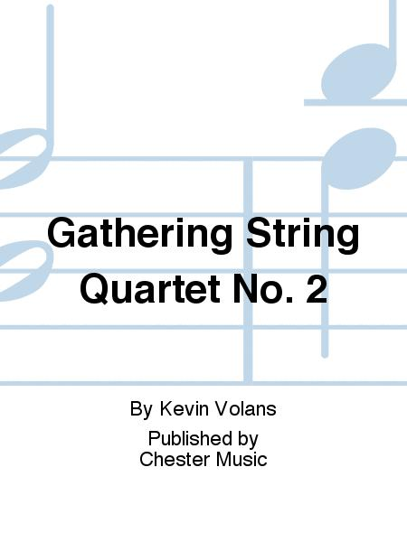 Gathering String Quartet No. 2