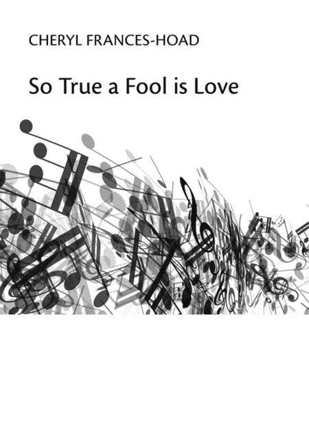 So True A Fool Is Love