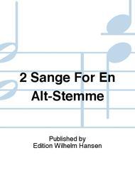 2 Sange For En Alt-Stemme