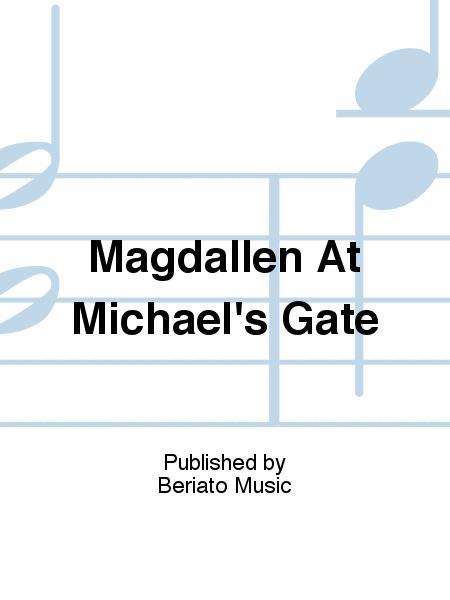 Magdallen At Michael's Gate