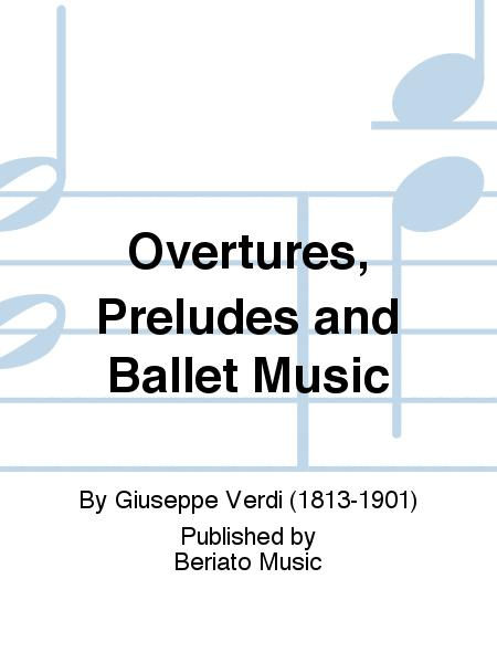 Overtures, Preludes and Ballet Music