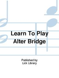 Learn To Play Alter Bridge