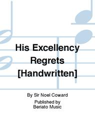 His Excellency Regrets [Handwritten]