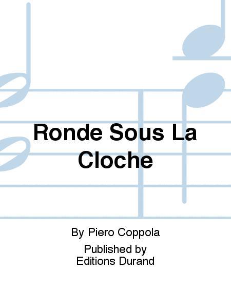 Ronde Sous La Cloche