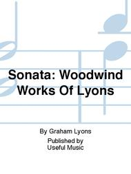 Sonata: Woodwind Works Of Lyons