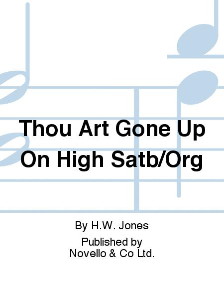 Thou Art Gone Up On High
