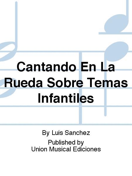 Cantando En La Rueda Sobre Temas Infantiles