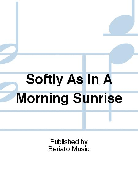 Softly As In A Morning Sunrise