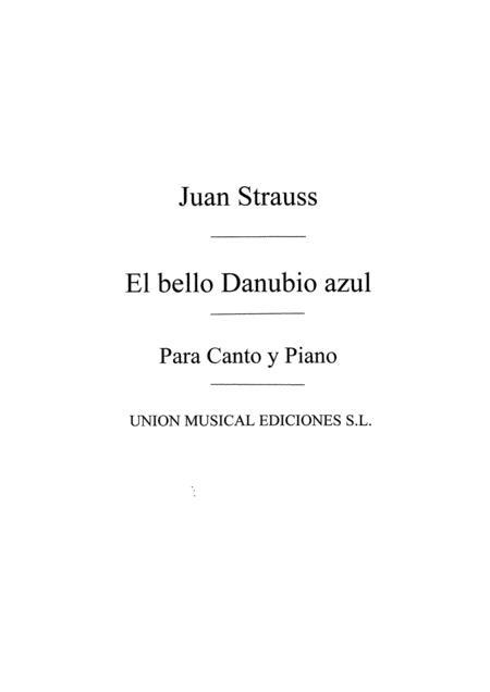 El Bello Danubio Azul Vals By Johann Strauss Jr 1825 1899 Book Only Sheet Music For Voice And Piano Buy Print Music Bt Musumv16890 Sheet Music Plus
