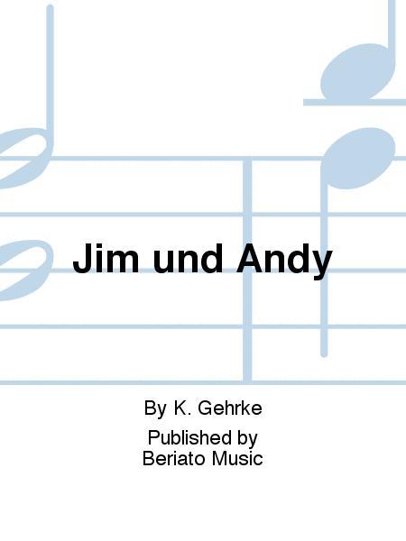Jim und Andy