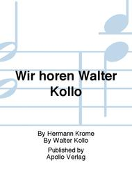 Wir horen Walter Kollo