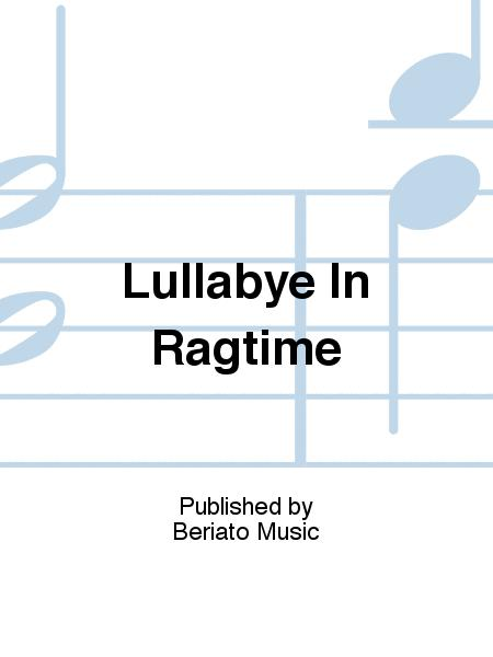 Lullabye In Ragtime