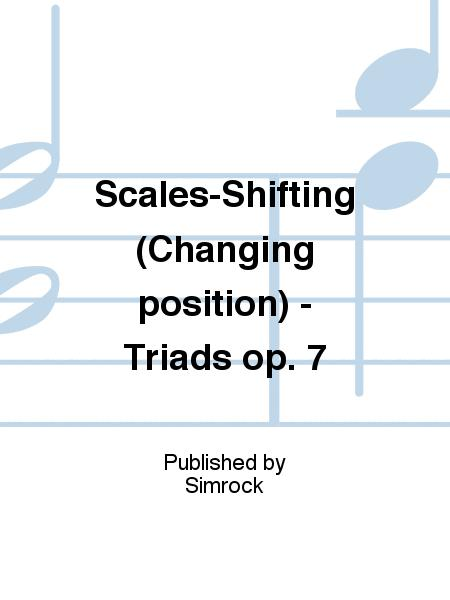 Scales-Shifting (Changing position) - Triads op. 7