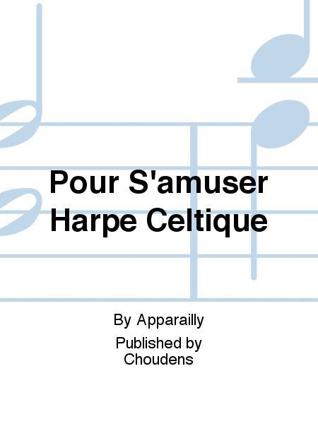 Pour S'amuser Harpe Celtique