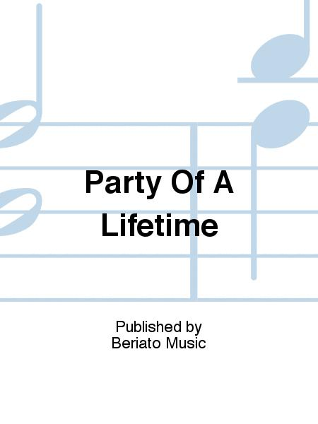 Party Of A Lifetime