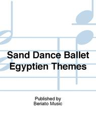 Sand Dance Ballet Egyptien Themes