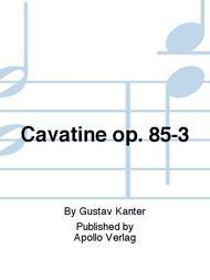 Cavatine op. 85-3