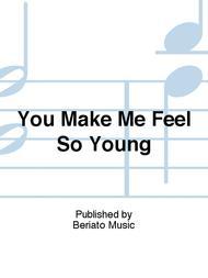 You Make Me Feel So Young