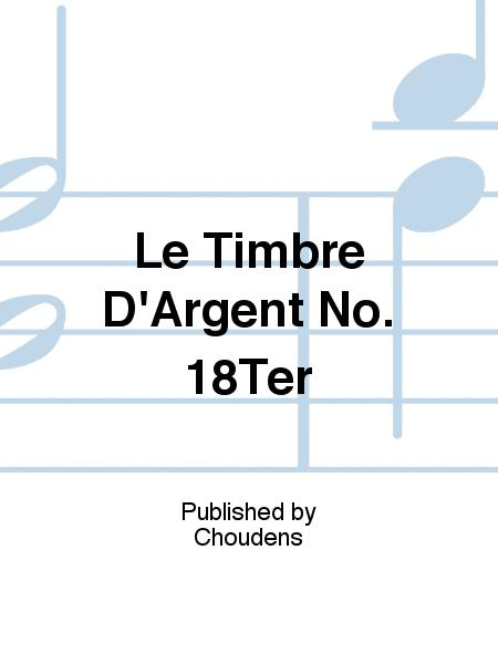 Le Timbre D'Argent No. 18Ter