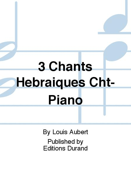 3 Chants Hebraiques Cht-Piano