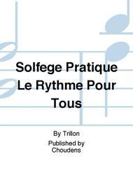 Solfege Pratique Le Rythme Pour Tous
