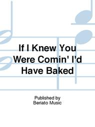 If I Knew You Were Comin' I'd Have Baked