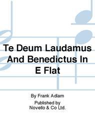 Te Deum Laudamus And Benedictus In E Flat