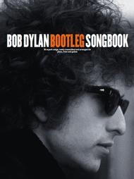 Bootleg Songbook   ByBob Dylan