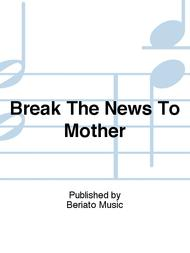 Break The News To Mother