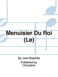 Menuisier Du Roi (Le)