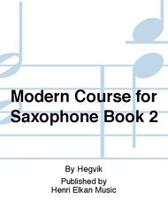 Modern Course for Saxophone Book 2