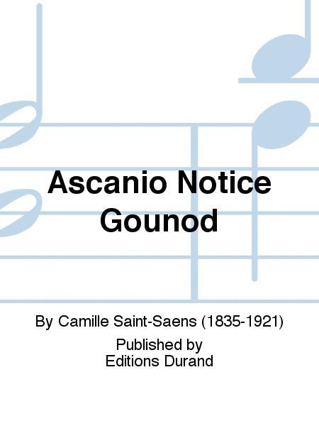 Ascanio Notice Gounod