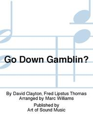 Go Down Gamblin?