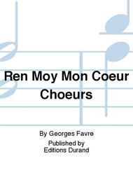 Ren Moy Mon Coeur Choeurs