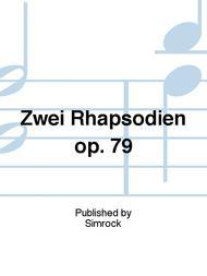 Zwei Rhapsodien op. 79