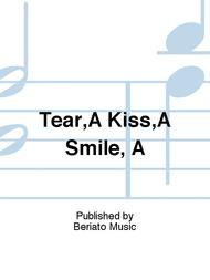 Tear,A Kiss,A Smile, A