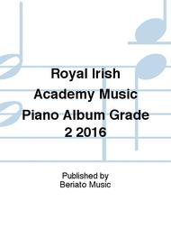 Royal Irish Academy Music Piano Album Grade 2 2016