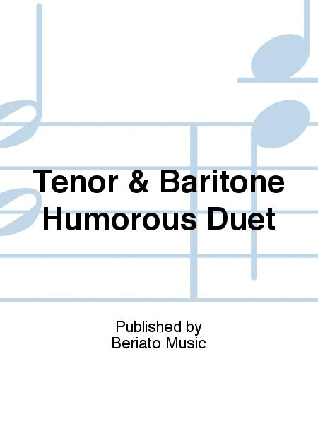 Tenor & Baritone Humorous Duet