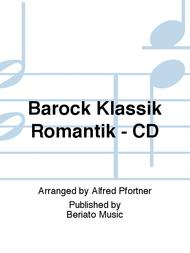 Barock Klassik Romantik - CD