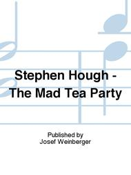 Stephen Hough - The Mad Tea Party