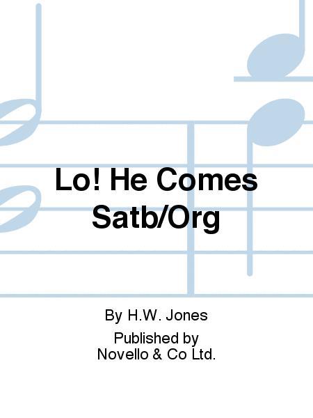 Lo! He Comes
