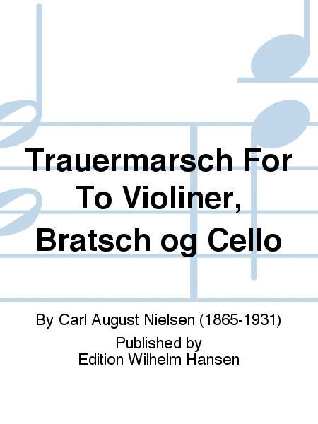 Trauermarsch For To Violiner, Bratsch og Cello