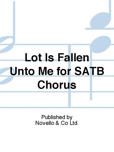 Lot Is Fallen Unto Me