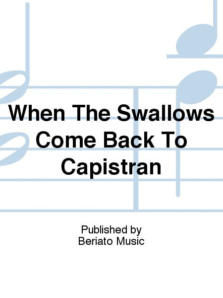 When The Swallows Come Back To Capistran